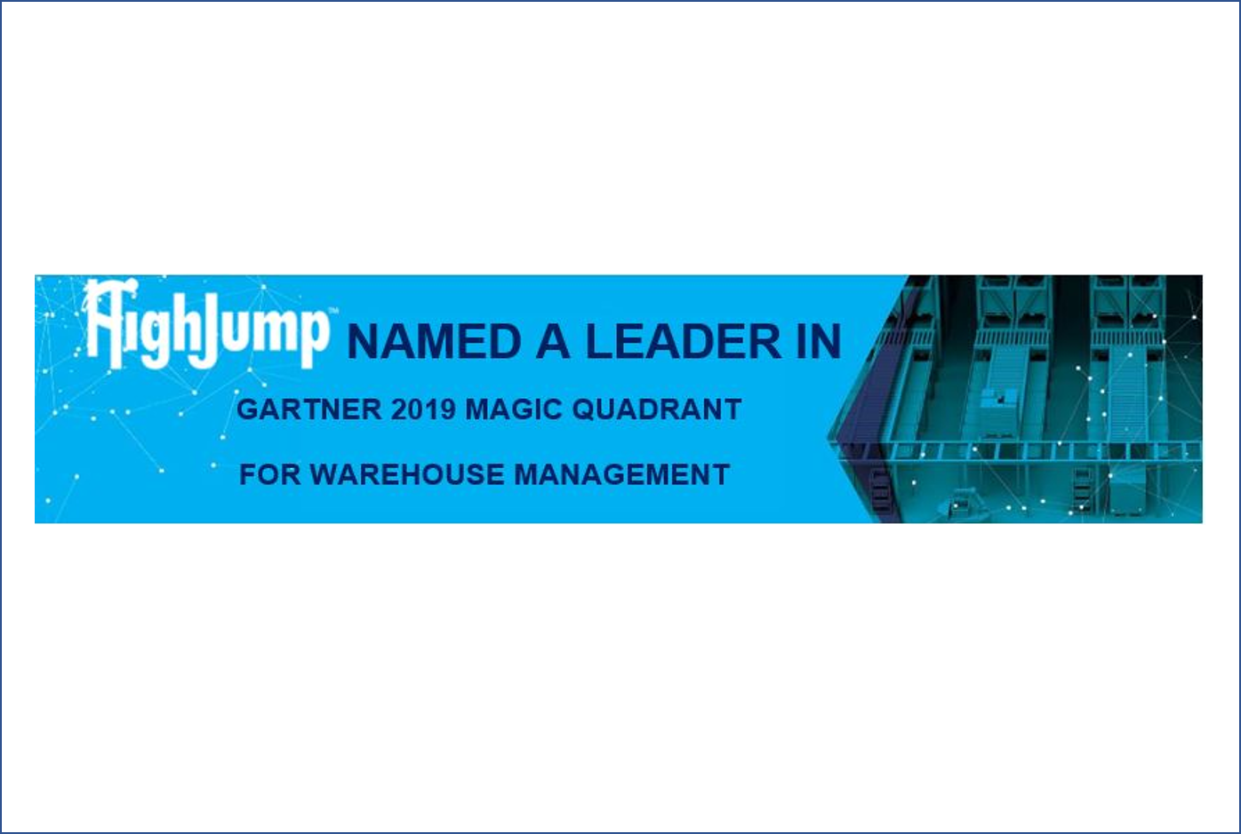 HighJump Named a Leader in Gartner 2019 Magic Quadrant for Warehouse Management Systems